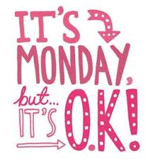 its_ok_monday