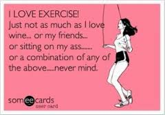 i love exercise nevermind