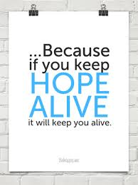 keepp hope alive keeps u alive