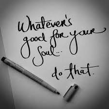 whatever good for soul is happiness