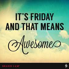 friday awesome