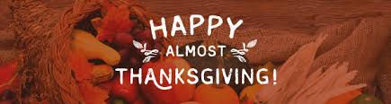 happy almost thanksgiving