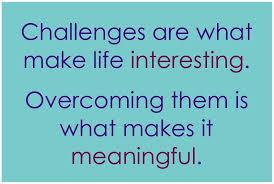 challenges life interesting
