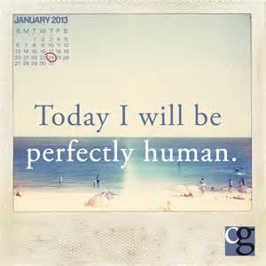 be perfectly human