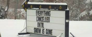canceled til snow gone