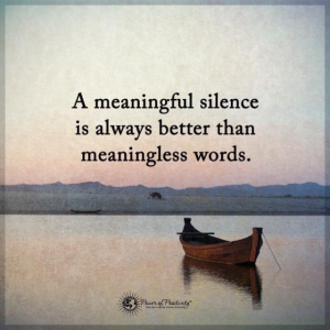 meaningful silence better words