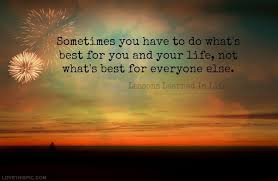 sometimes best of you and your life
