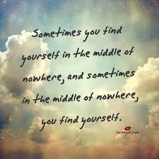 sometimes find self in middle of nowhere