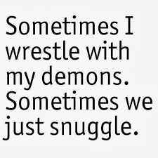 sometimes wrestle snuggle with deamons