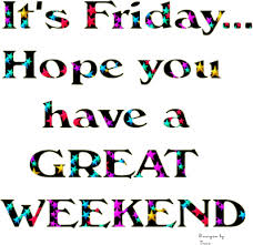 have great wkend friday